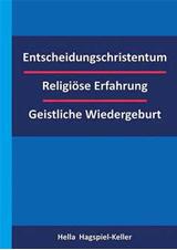Entscheidungschristentum – Religiöse Erfahrung – Geistliche Wiedergeburt